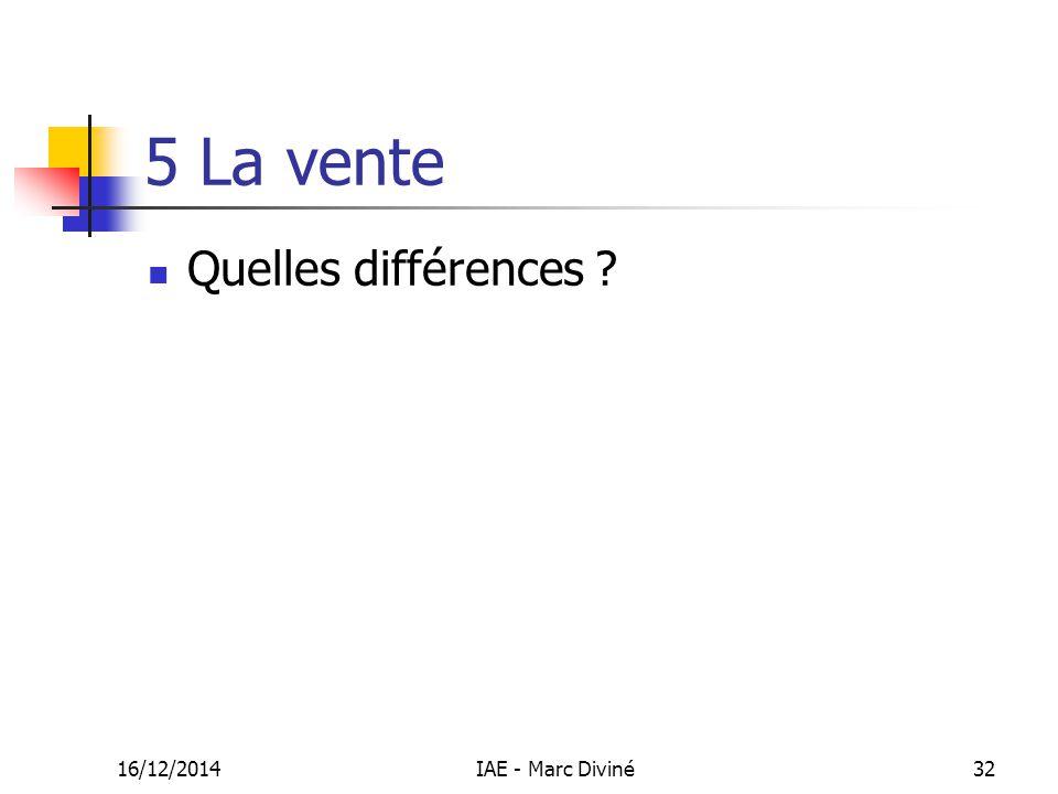 5 La vente Quelles différences 07/04/2017 IAE - Marc Diviné