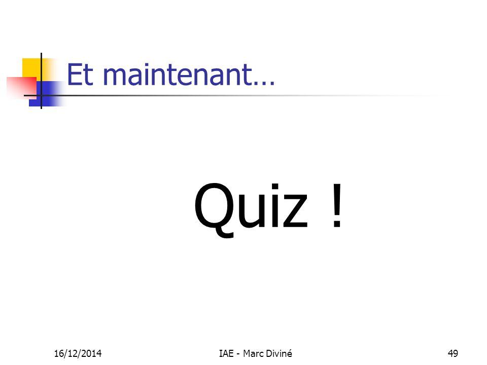 Et maintenant… Quiz ! 07/04/2017 IAE - Marc Diviné