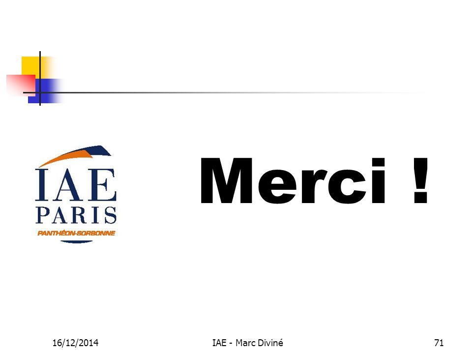 Merci ! 07/04/2017 IAE - Marc Diviné