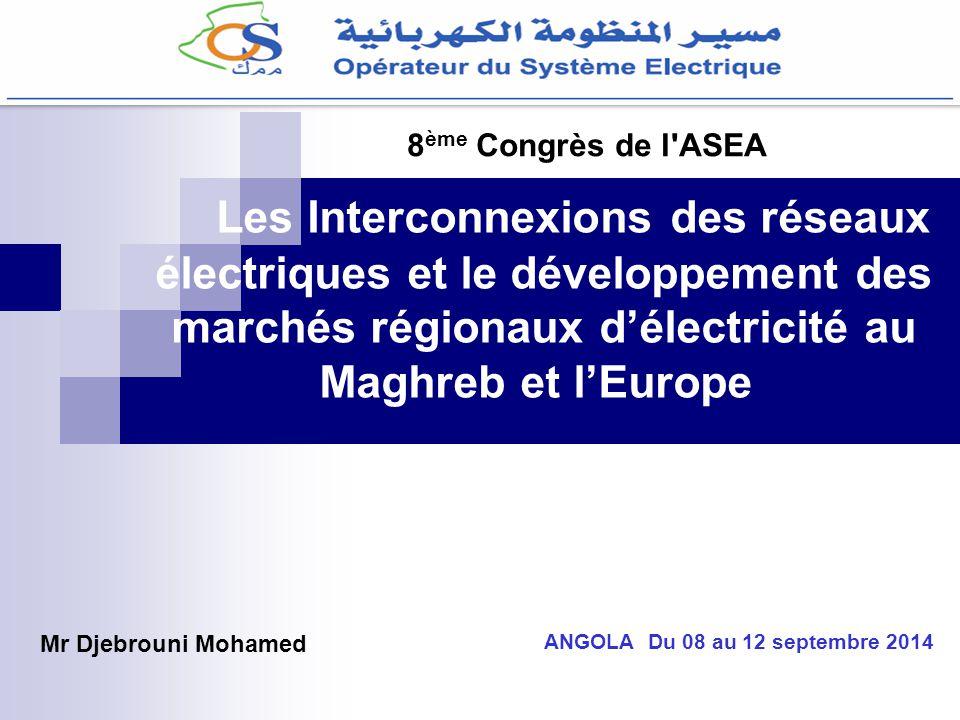 8ème Congrès de l ASEA Les Interconnexions des réseaux électriques et le développement des marchés régionaux d'électricité au Maghreb et l'Europe
