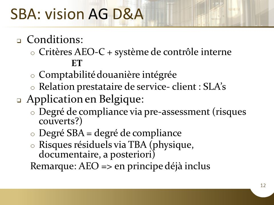 SBA: vision AG D&A Conditions: Application en Belgique: