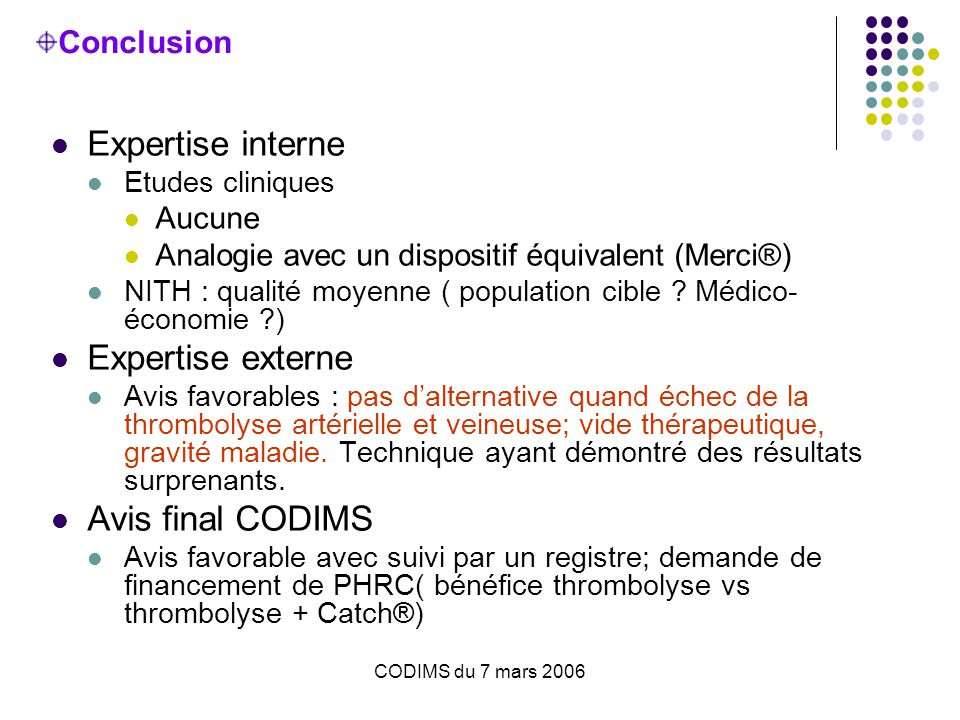 Expertise interne Expertise externe Avis final CODIMS Conclusion