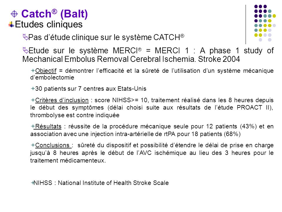 Catch® (Balt) Etudes cliniques