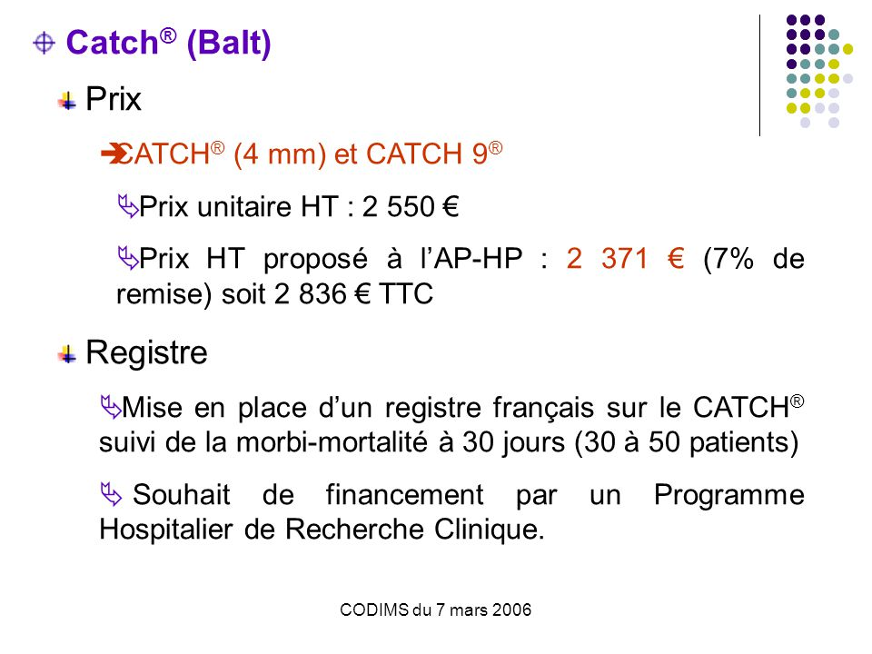 Catch® (Balt) Prix CATCH® (4 mm) et CATCH 9®