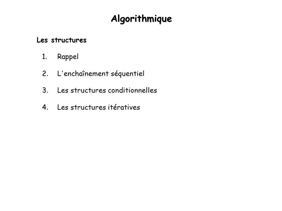 Algorithmique Les structures Rappel L enchaînement séquentiel