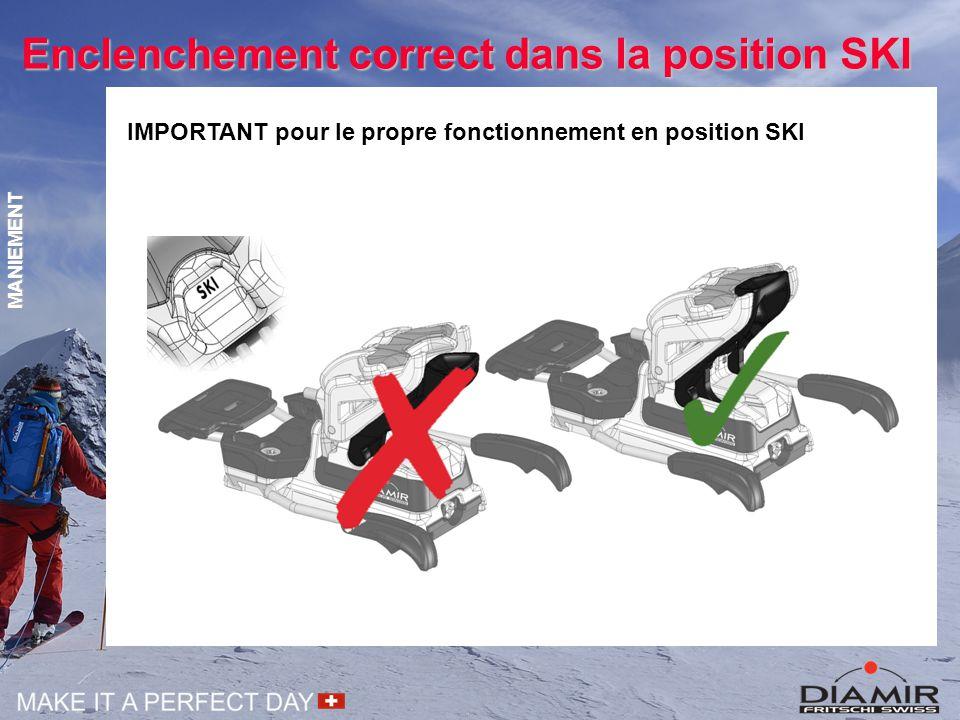 Enclenchement correct dans la position SKI