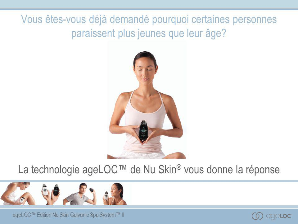 La technologie ageLOC™ de Nu Skin® vous donne la réponse