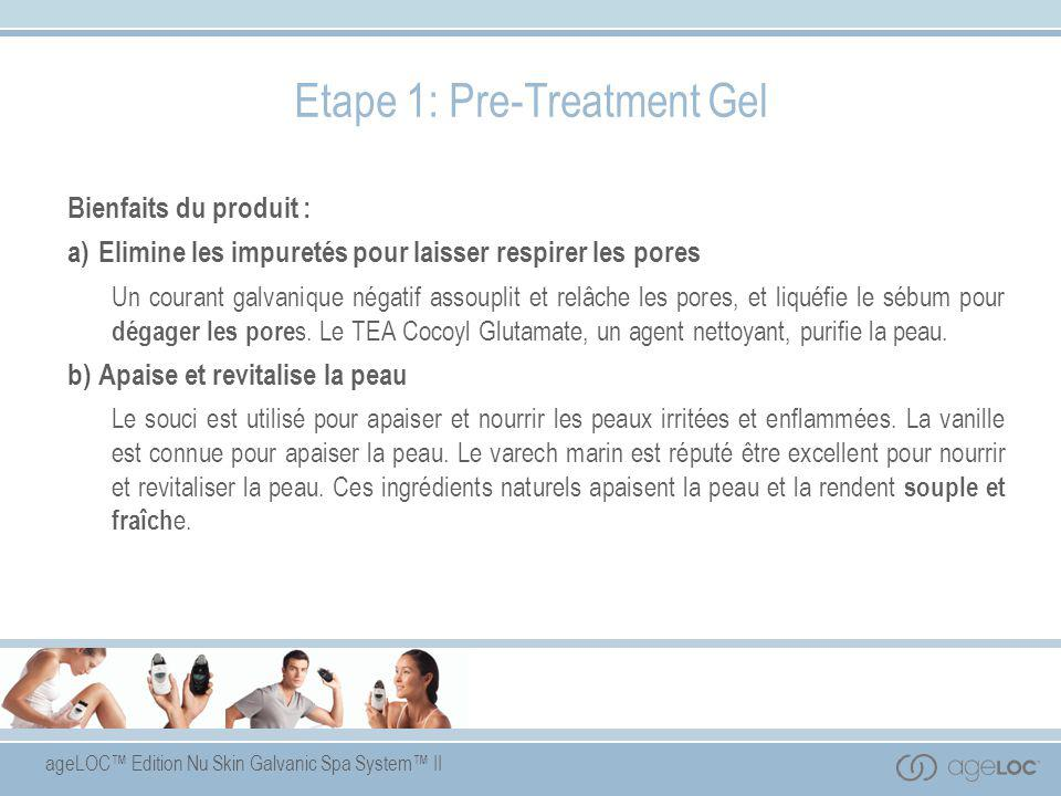 Etape 1: Pre-Treatment Gel