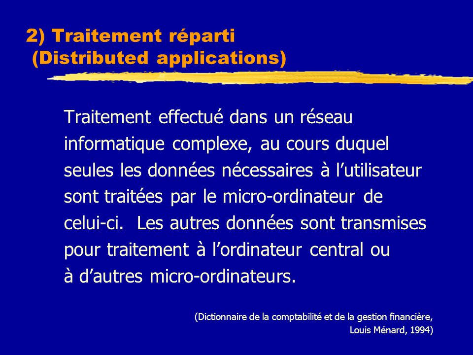 2) Traitement réparti (Distributed applications)
