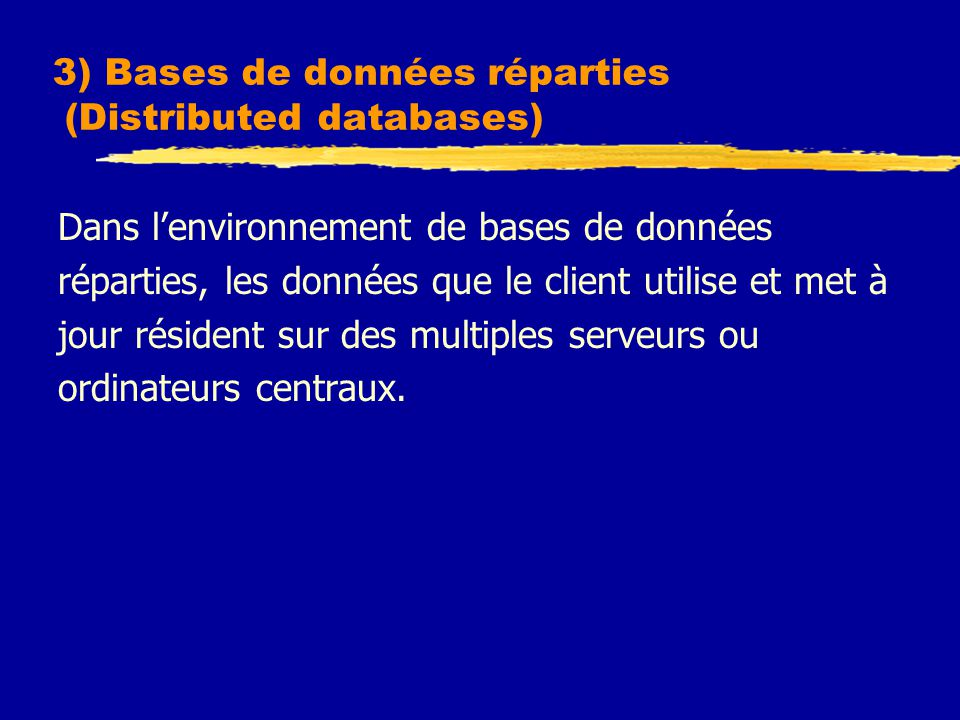 3) Bases de données réparties (Distributed databases)