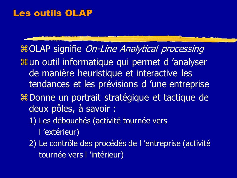 OLAP signifie On-Line Analytical processing