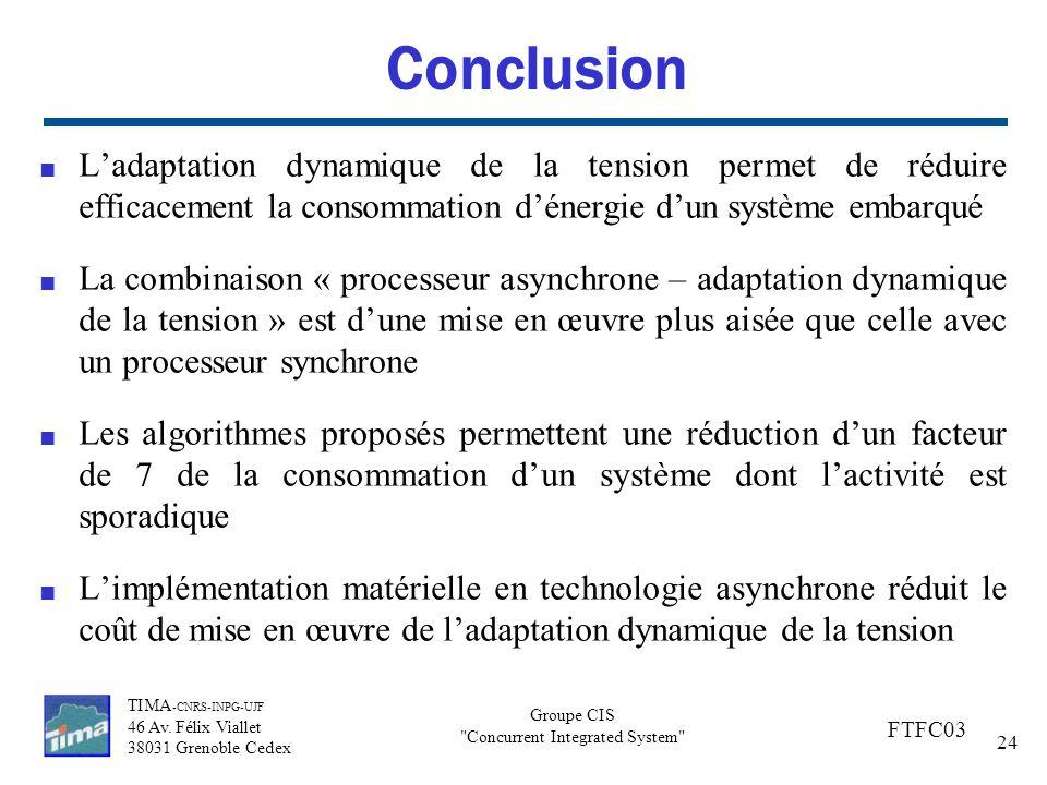 Conclusion L'adaptation dynamique de la tension permet de réduire efficacement la consommation d'énergie d'un système embarqué.