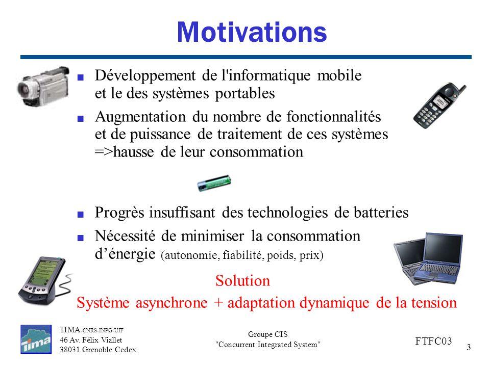 Motivations Développement de l informatique mobile et le des systèmes portables.