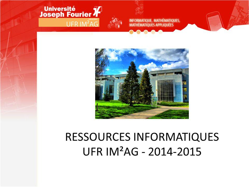 RESSOURCES INFORMATIQUES UFR IM²AG - 2014-2015