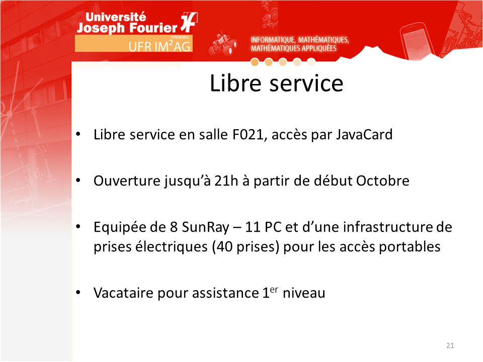 Libre service Libre service en salle F021, accès par JavaCard