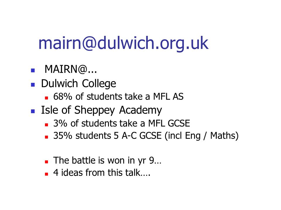 mairn@dulwich.org.uk MAIRN@... Dulwich College Isle of Sheppey Academy