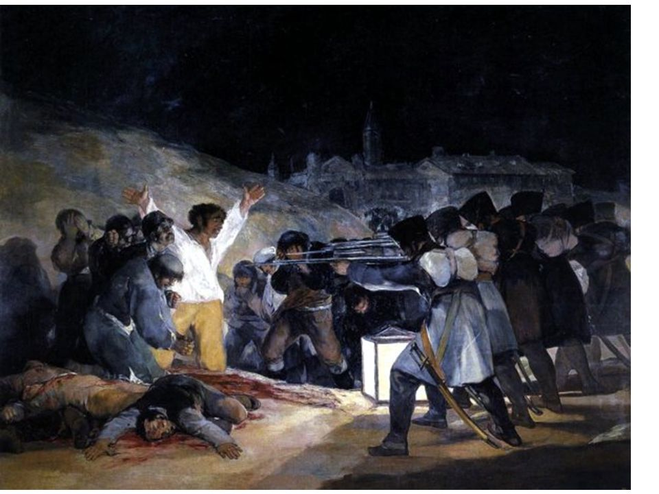 El tres de mayo 1808 The Third of May 1808: The Execution of the Defenders of Madrid, 1814. Goya