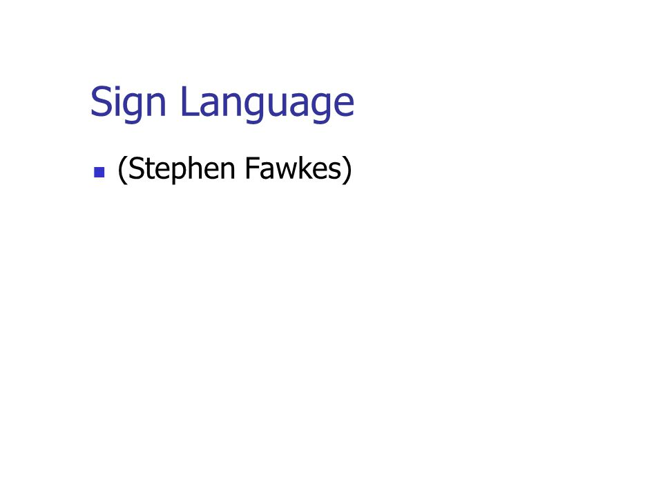 Sign Language (Stephen Fawkes)