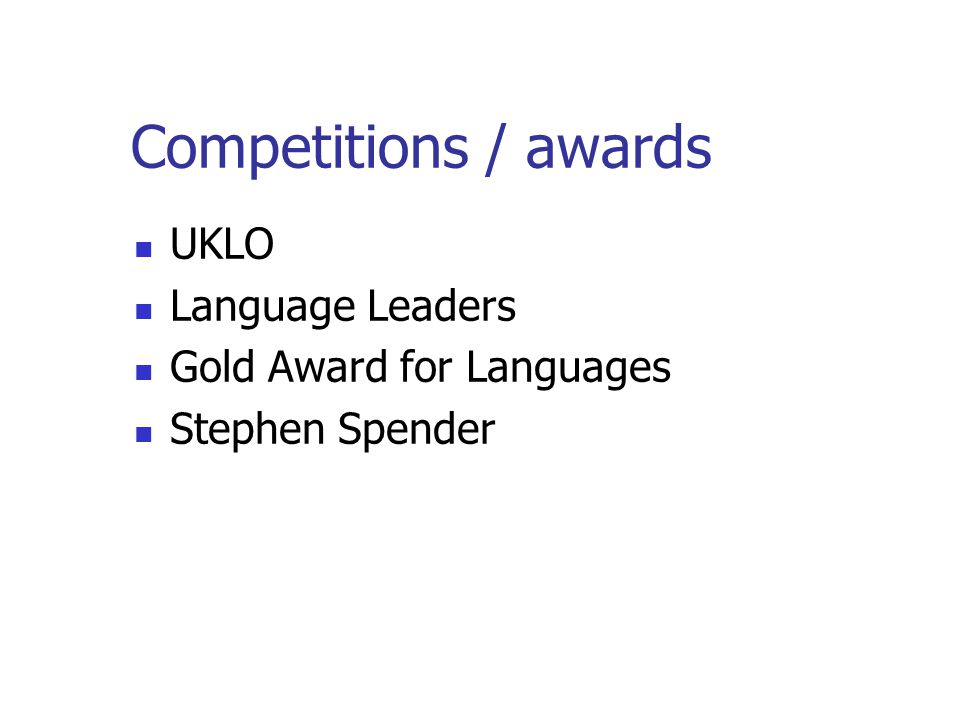 Competitions / awards UKLO Language Leaders Gold Award for Languages