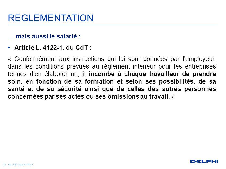 REGLEMENTATION … mais aussi le salarié : Article L. 4122-1. du CdT :