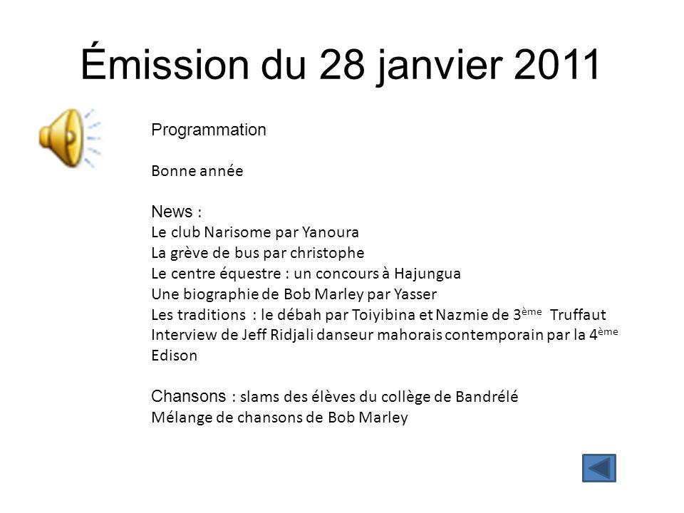 Émission du 28 janvier 2011 Programmation Bonne année News :
