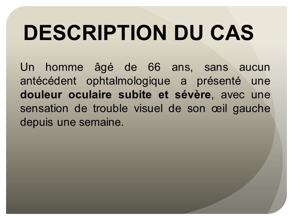DESCRIPTION DU CAS