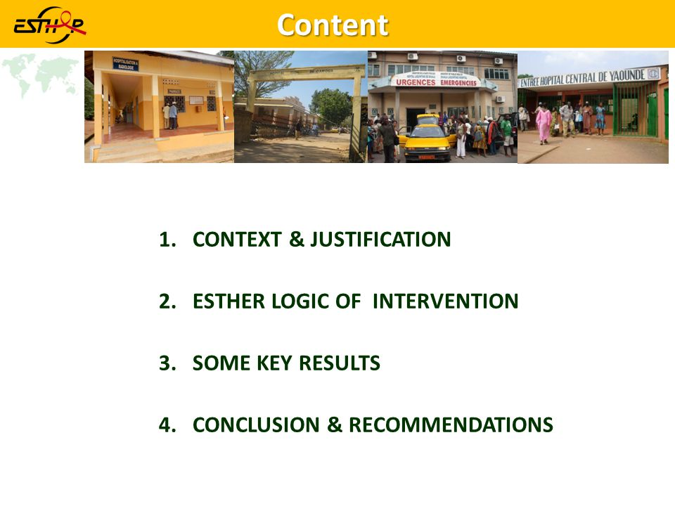 Content CONTEXT & JUSTIFICATION ESTHER LOGIC OF INTERVENTION