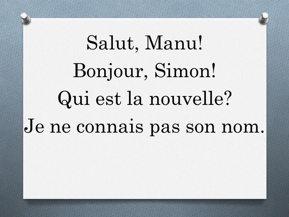 Salut, Manu. Bonjour, Simon. Qui est la nouvelle