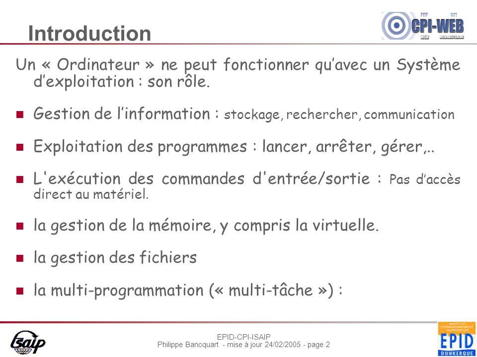 Introduction Un « Ordinateur » ne peut fonctionner qu'avec un Système d'exploitation : son rôle.