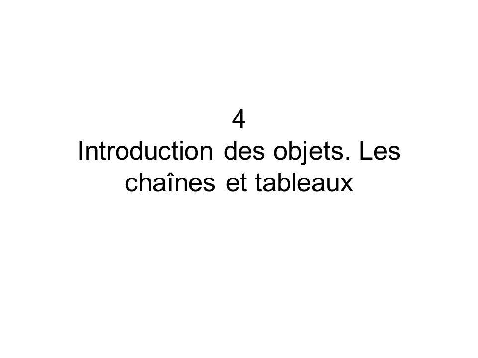 4 Introduction des objets. Les chaînes et tableaux