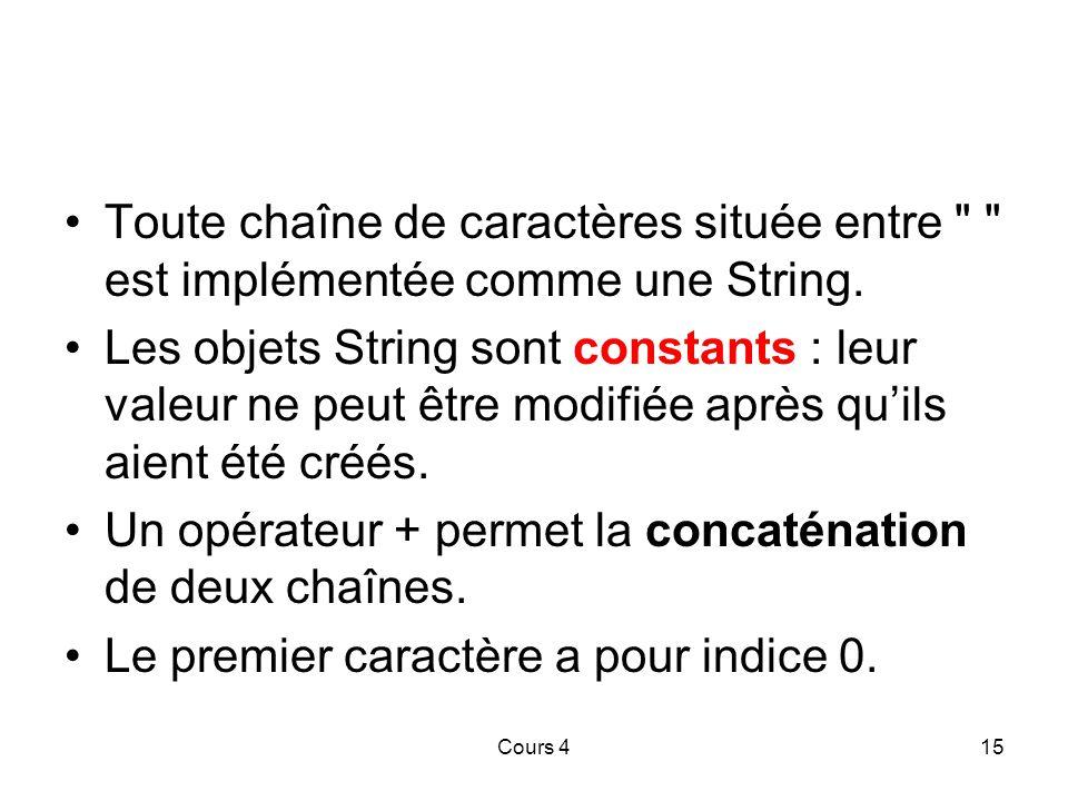 Un opérateur + permet la concaténation de deux chaînes.