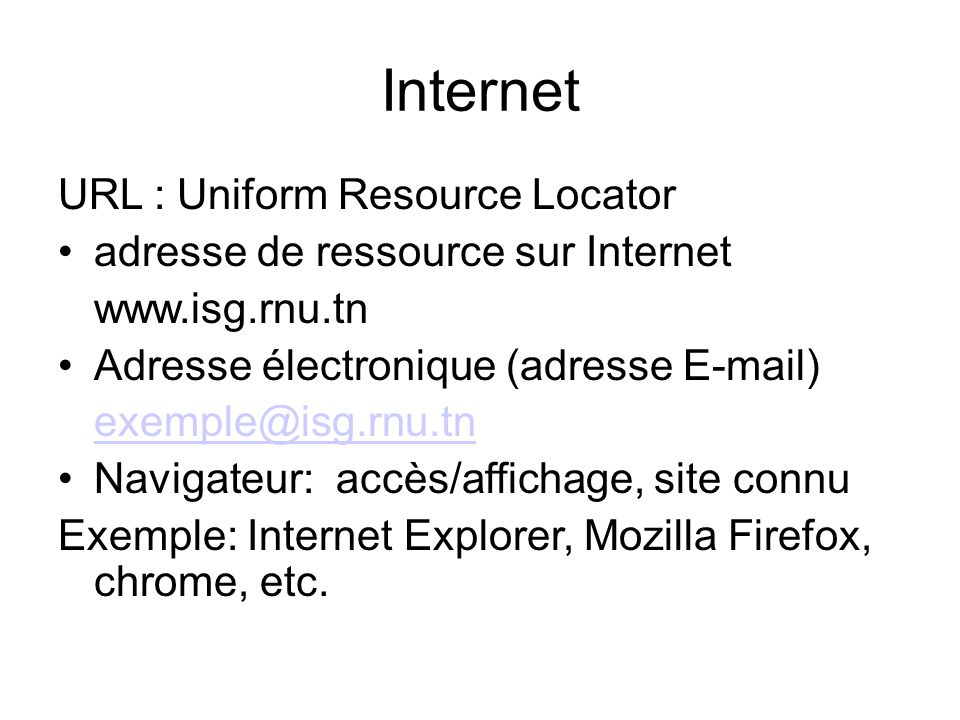 Internet URL : Uniform Resource Locator
