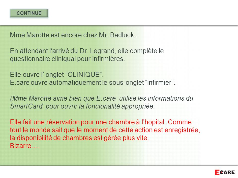 Mme Marotte est encore chez Mr. Badluck.