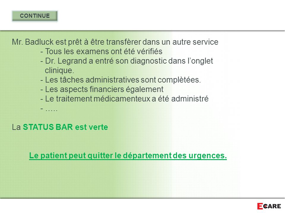 Le patient peut quitter le département des urgences.