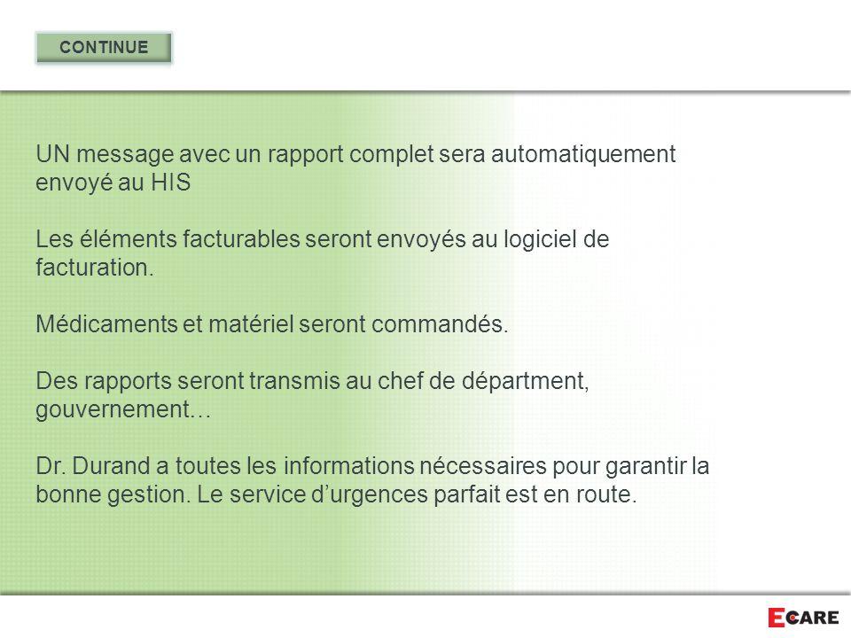 UN message avec un rapport complet sera automatiquement envoyé au HIS