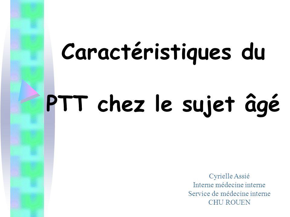 Caractéristiques du PTT chez le sujet âgé