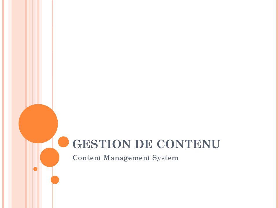 GESTION DE CONTENU Content Management System