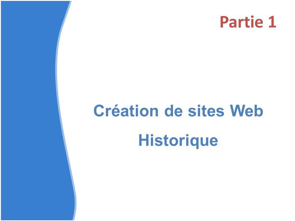 Partie 1 Création de sites Web Historique