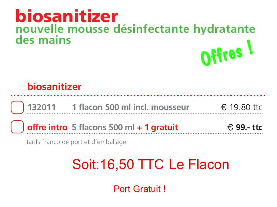 Soit:16,50 TTC Le Flacon Port Gratuit !