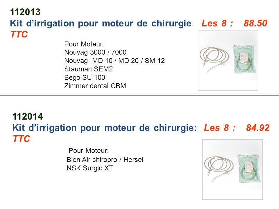 Kit d'irrigation pour moteur de chirurgie: Les 8 : 88.50 TTC