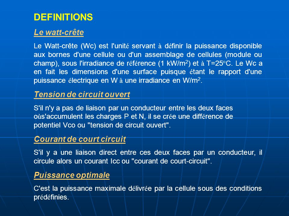 DEFINITIONS Le watt-crête Tension de circuit ouvert