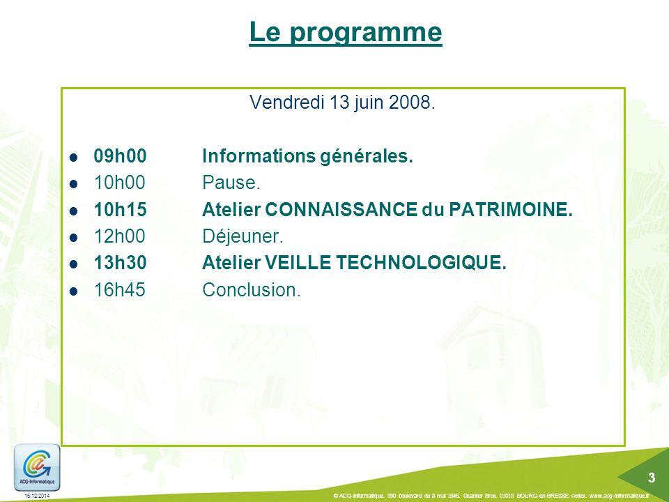 Le programme Vendredi 13 juin 2008. 09h00 Informations générales.