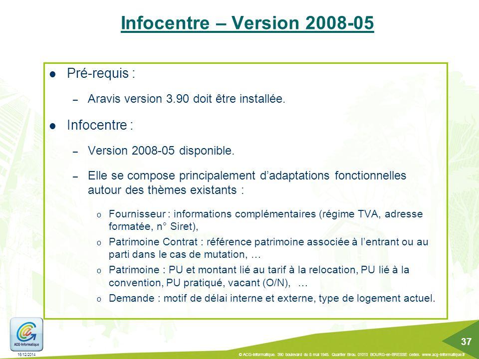 Infocentre – Version 2008-05 Pré-requis : Infocentre :