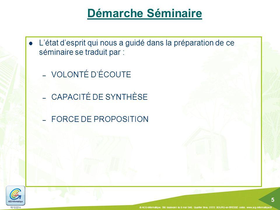 Démarche Séminaire L'état d'esprit qui nous a guidé dans la préparation de ce séminaire se traduit par :