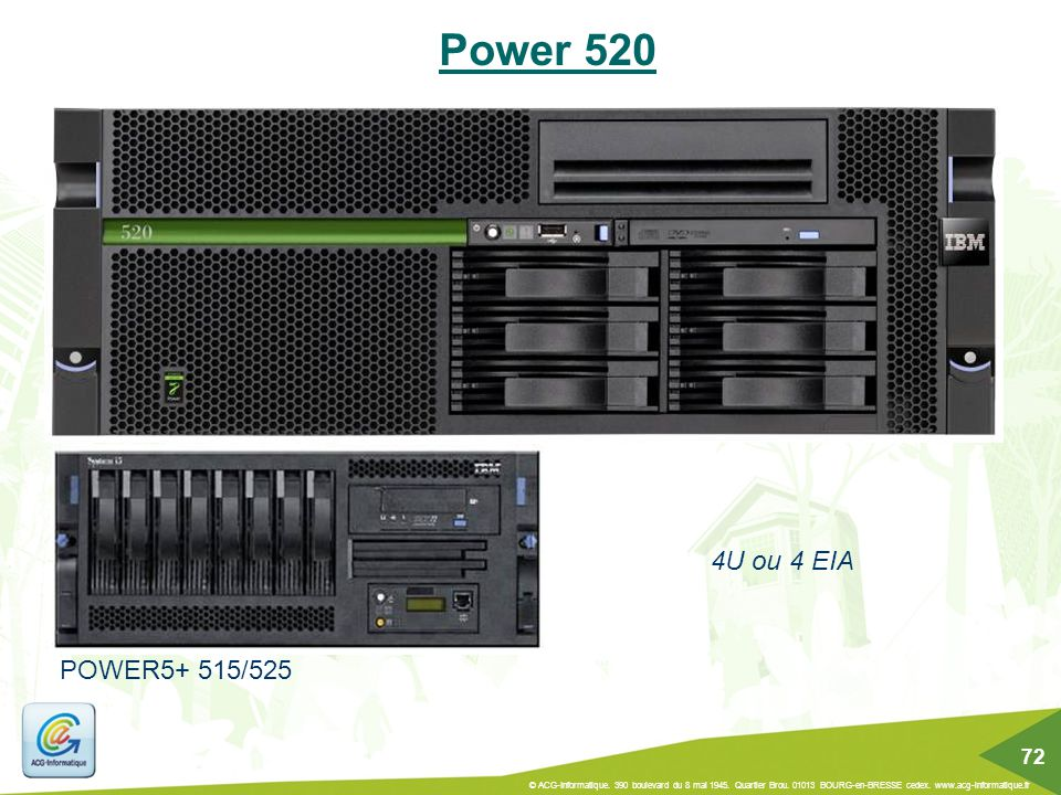 Power 520 4U ou 4 EIA. POWER5+ 515/525. 72.