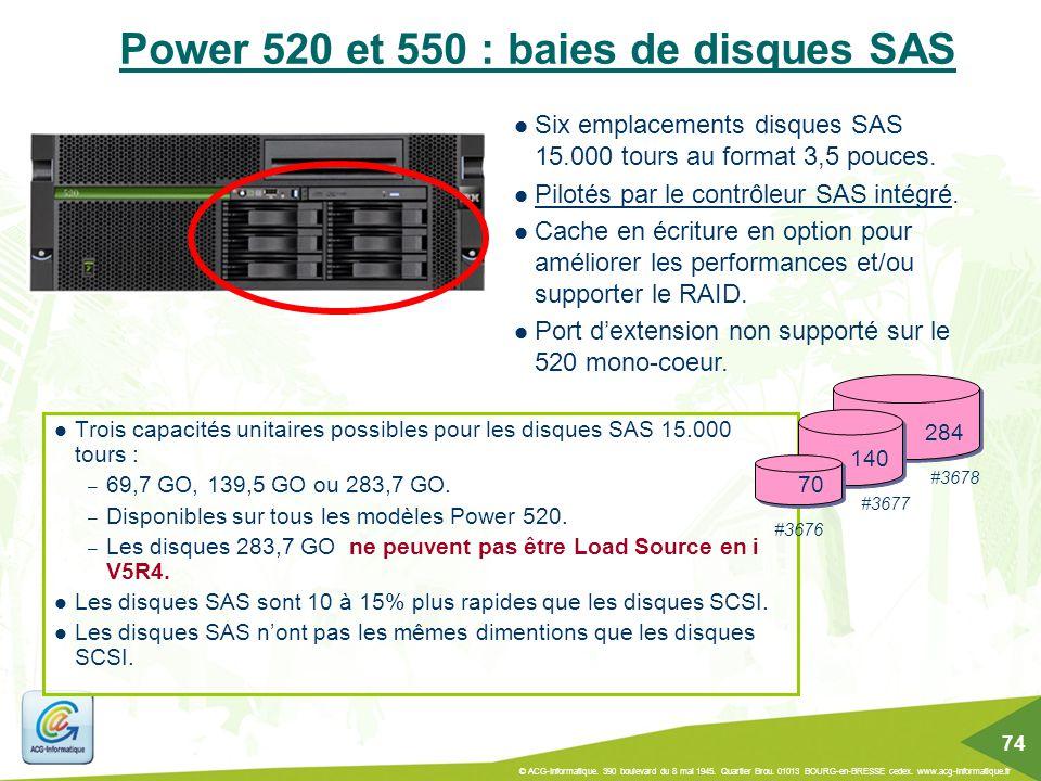 Power 520 et 550 : baies de disques SAS