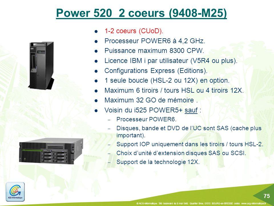 Power 520 2 coeurs (9408-M25) 1-2 coeurs (CUoD).