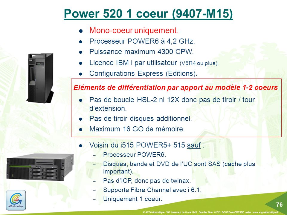 Power 520 1 coeur (9407-M15) Mono-coeur uniquement.