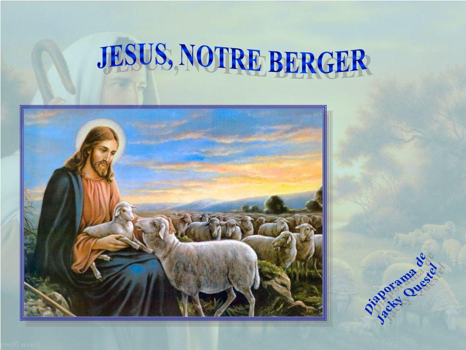 JESUS, NOTRE BERGER Diaporama de Jacky Questel