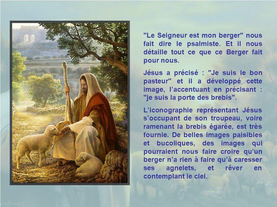 Le Seigneur est mon berger nous fait dire le psalmiste